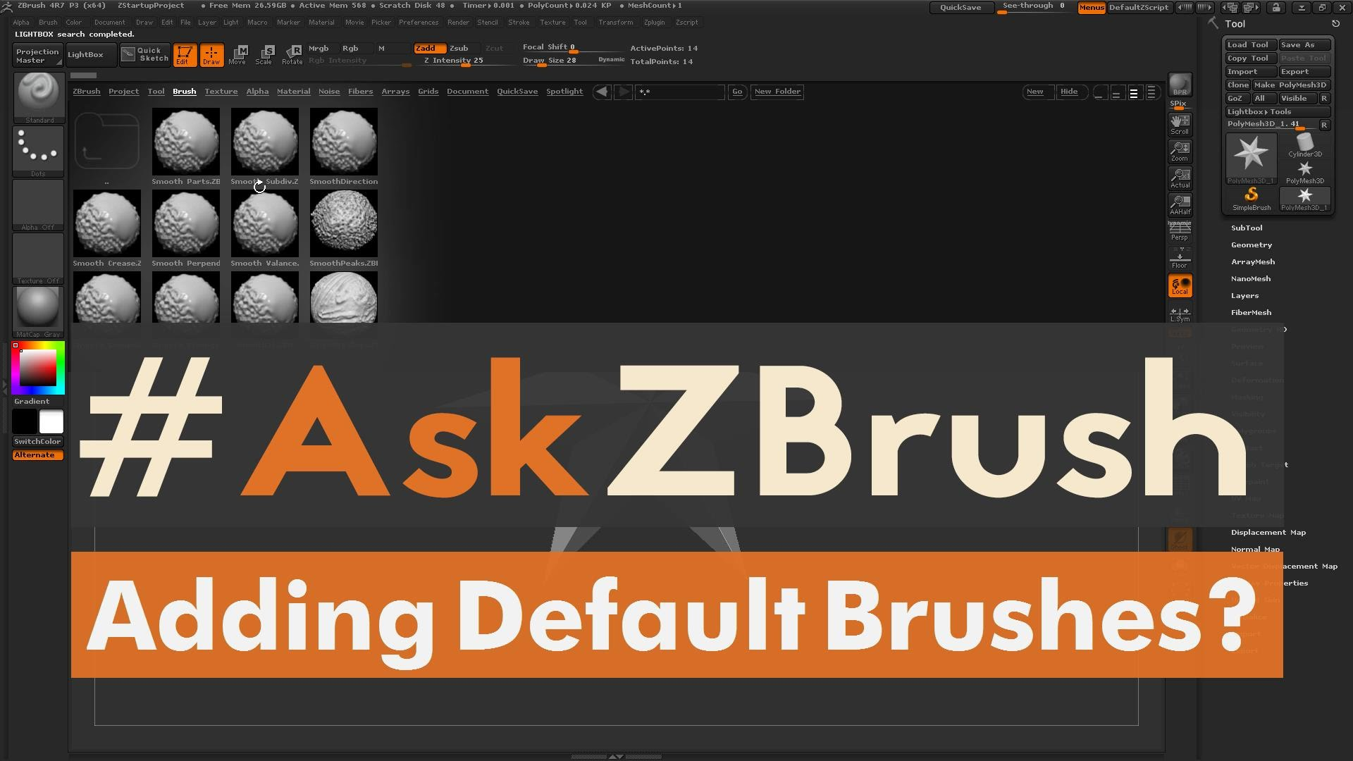 "AskZBrush: ""How can I add brushes so they load by default"